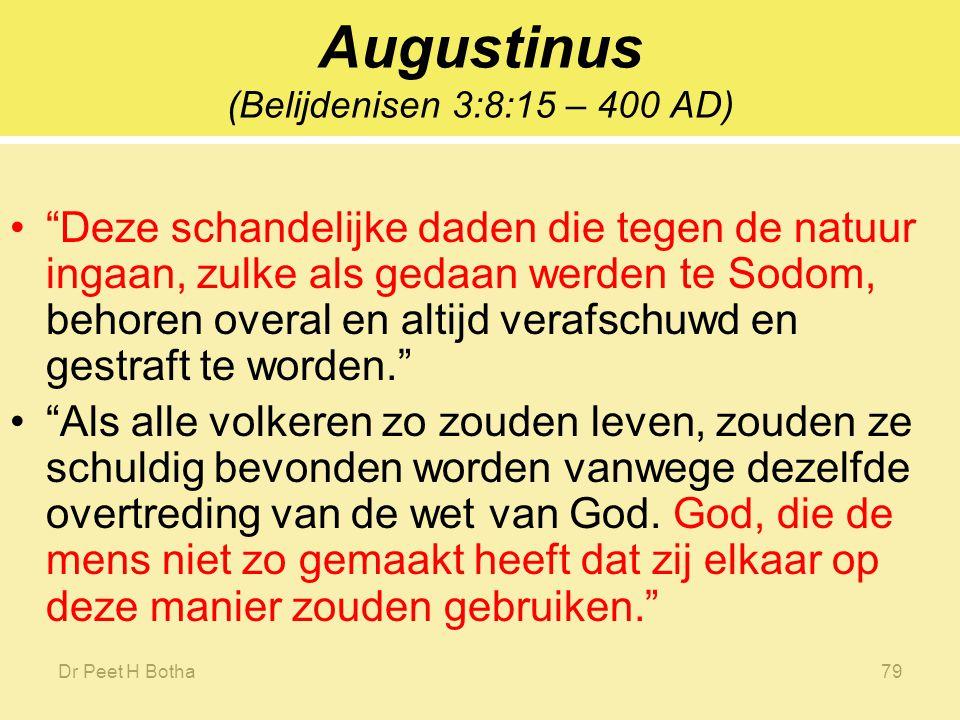 Augustinus (Belijdenisen 3:8:15 – 400 AD)