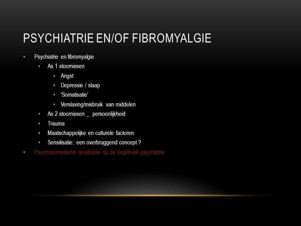PSYCHIATRIE EN/OF FIBROMYALGIE