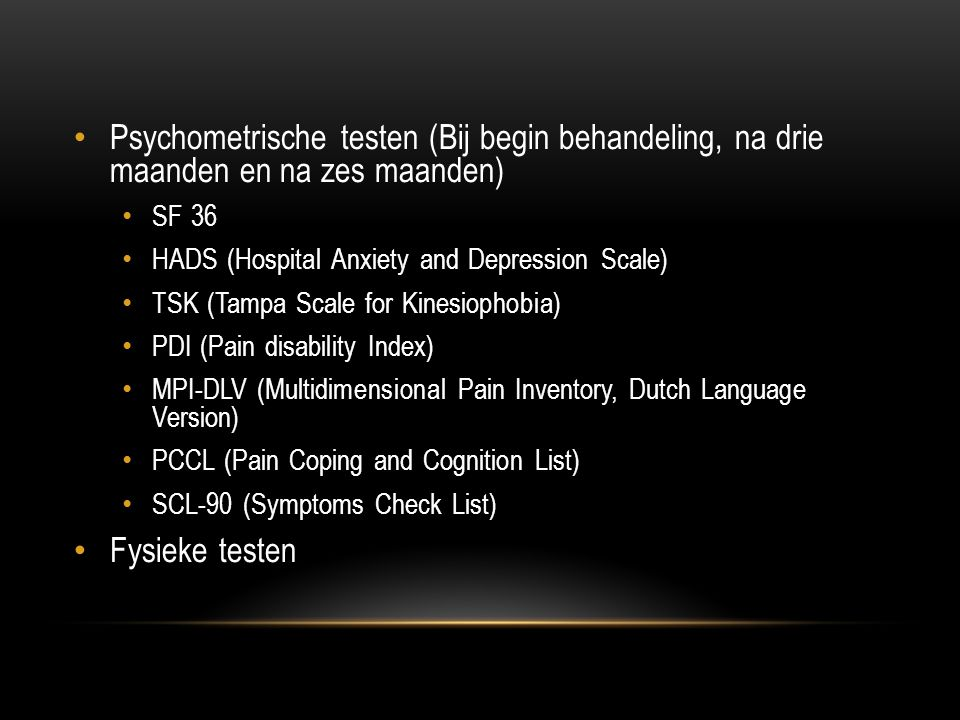 Psychometrische testen (Bij begin behandeling, na drie maanden en na zes maanden)