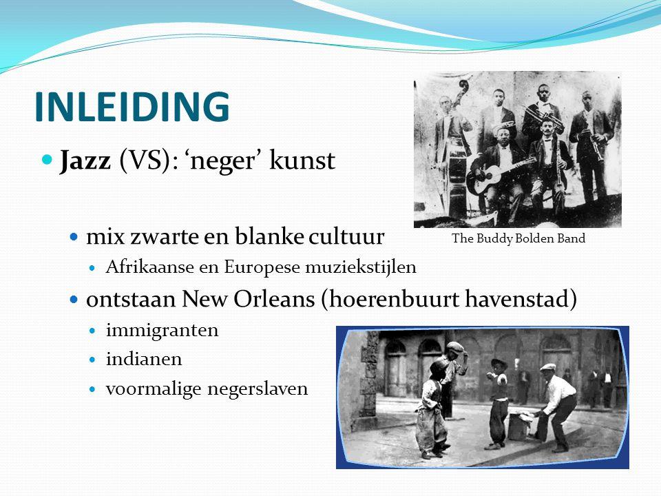 INLEIDING Jazz (VS): 'neger' kunst mix zwarte en blanke cultuur