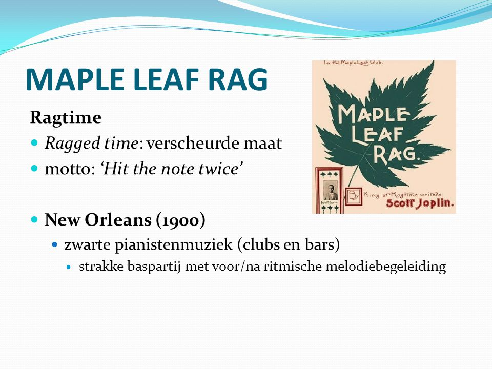 MAPLE LEAF RAG Ragtime Ragged time: verscheurde maat
