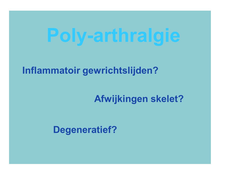 Poly-arthralgie Inflammatoir gewrichtslijden Afwijkingen skelet