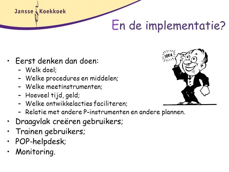 En de implementatie Eerst denken dan doen: