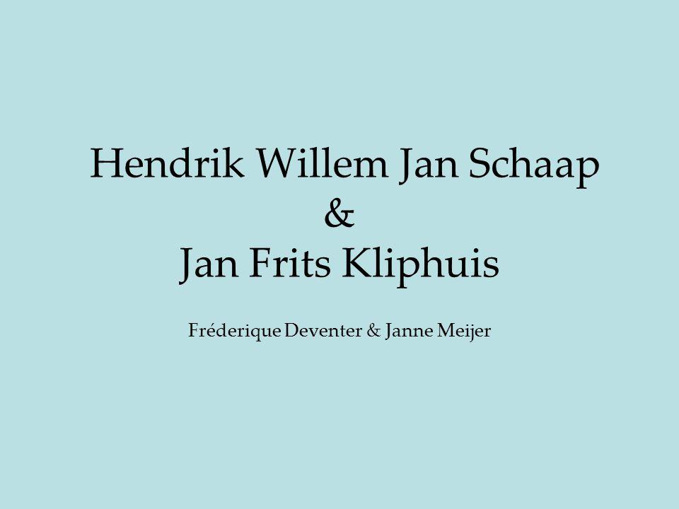 Hendrik Willem Jan Schaap & Jan Frits Kliphuis