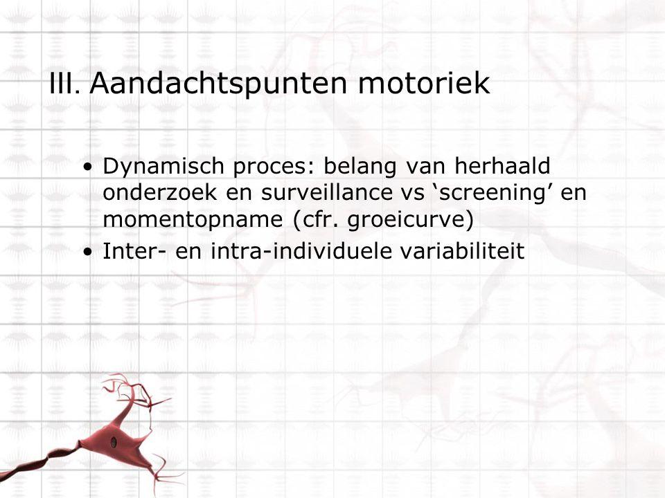 III. Aandachtspunten motoriek