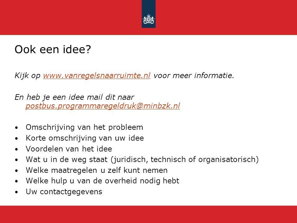 Ook een idee Kijk op www.vanregelsnaarruimte.nl voor meer informatie.