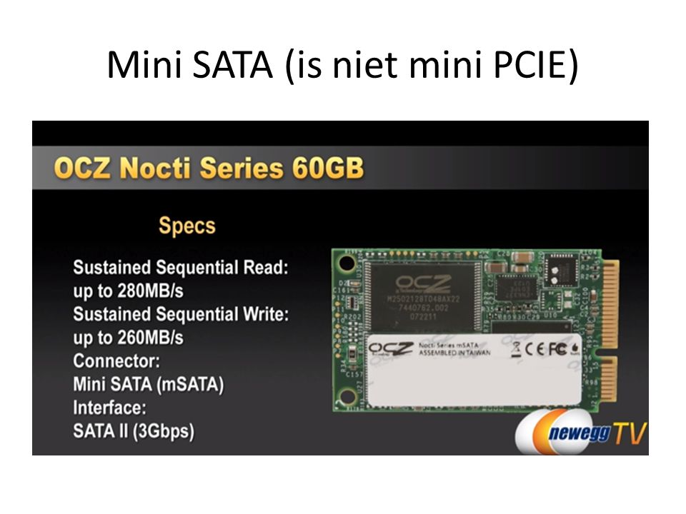 Mini SATA (is niet mini PCIE)