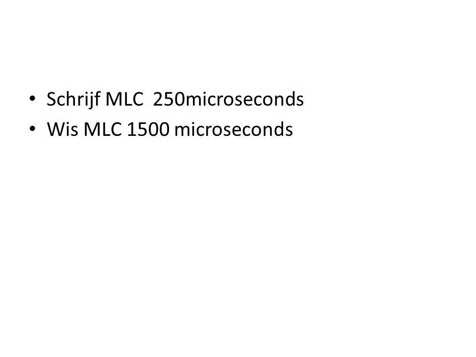 Schrijf MLC 250microseconds