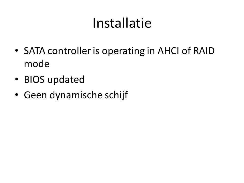Installatie SATA controller is operating in AHCI of RAID mode