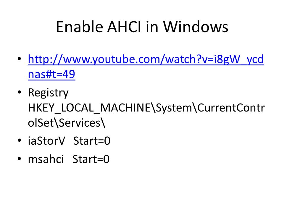 Enable AHCI in Windows http://www.youtube.com/watch v=i8gW_ycdnas#t=49