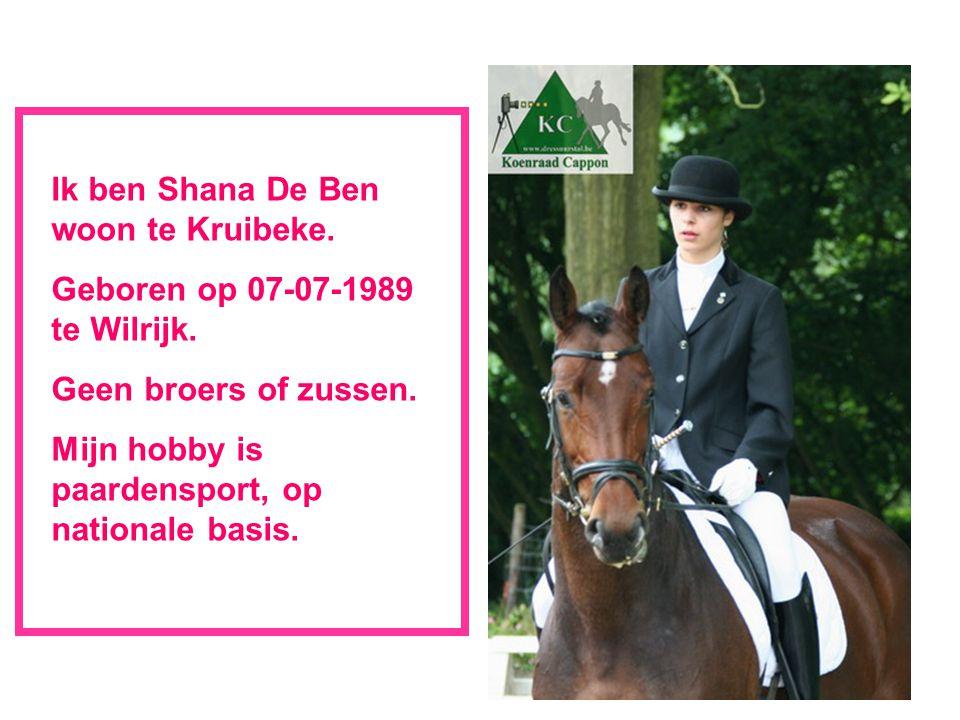 Ik ben Shana De Ben woon te Kruibeke.