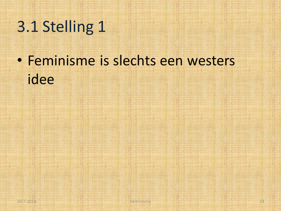 3.1 Stelling 1 Feminisme is slechts een westers idee 4-4-2017