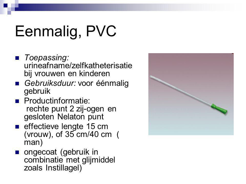 Eenmalig, PVC Toepassing: urineafname/zelfkatheterisatie bij vrouwen en kinderen. Gebruiksduur: voor éénmalig gebruik.