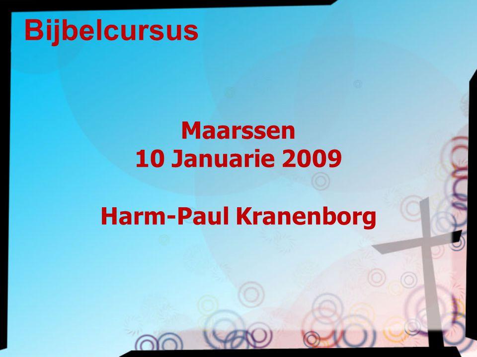 Bijbelcursus Maarssen 10 Januarie 2009 Harm-Paul Kranenborg