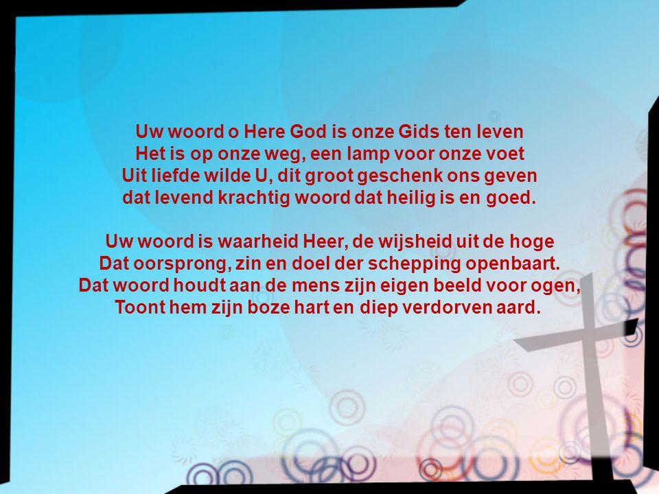 Uw woord o Here God is onze Gids ten leven