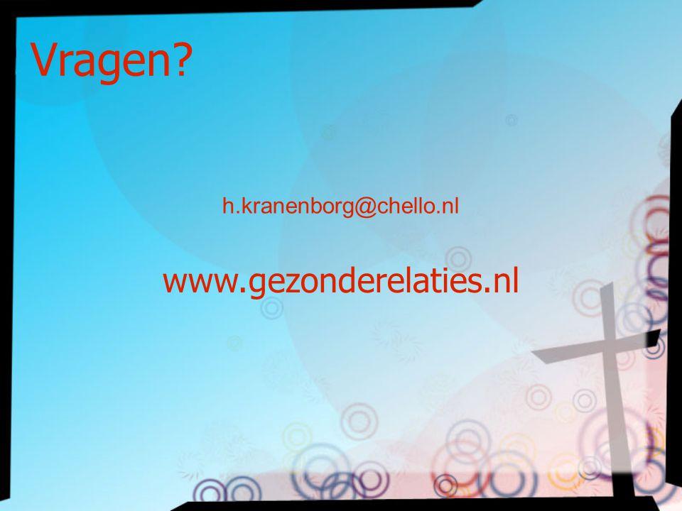 Vragen h.kranenborg@chello.nl www.gezonderelaties.nl