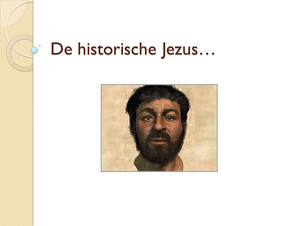 De historische Jezus…