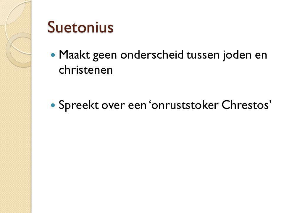 Suetonius Maakt geen onderscheid tussen joden en christenen