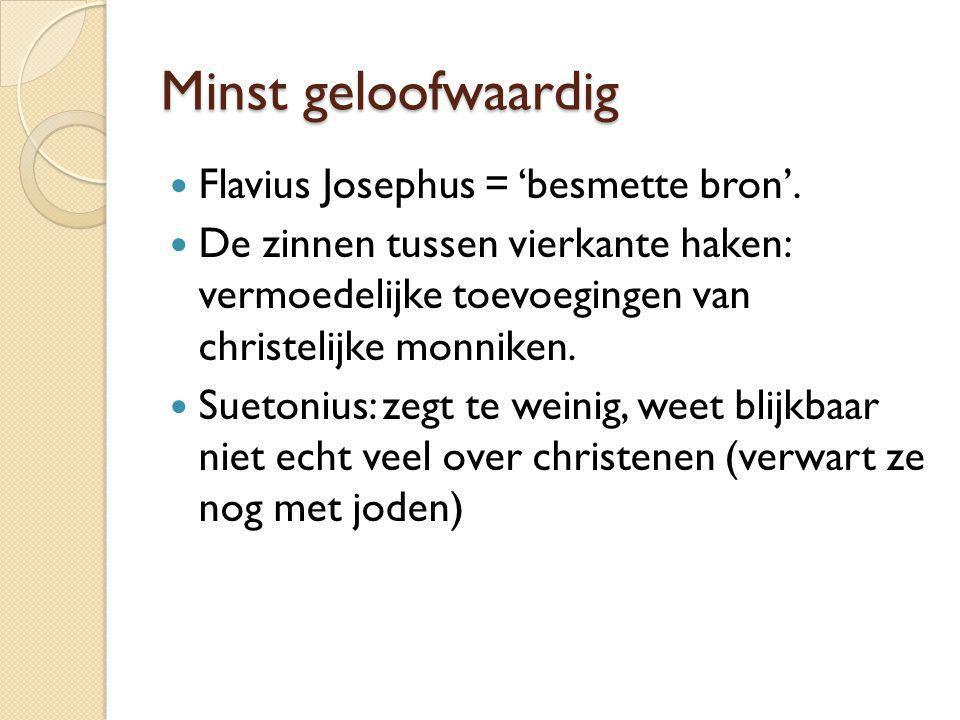 Minst geloofwaardig Flavius Josephus = 'besmette bron'.