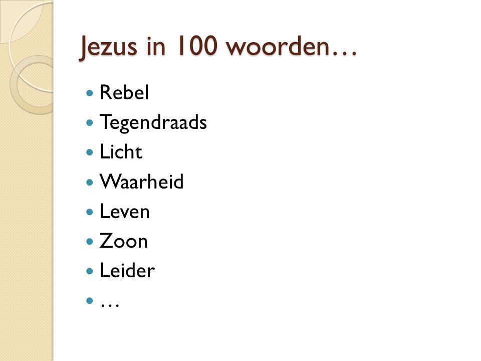 Jezus in 100 woorden… Rebel Tegendraads Licht Waarheid Leven Zoon
