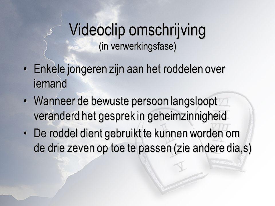 Videoclip omschrijving (in verwerkingsfase)