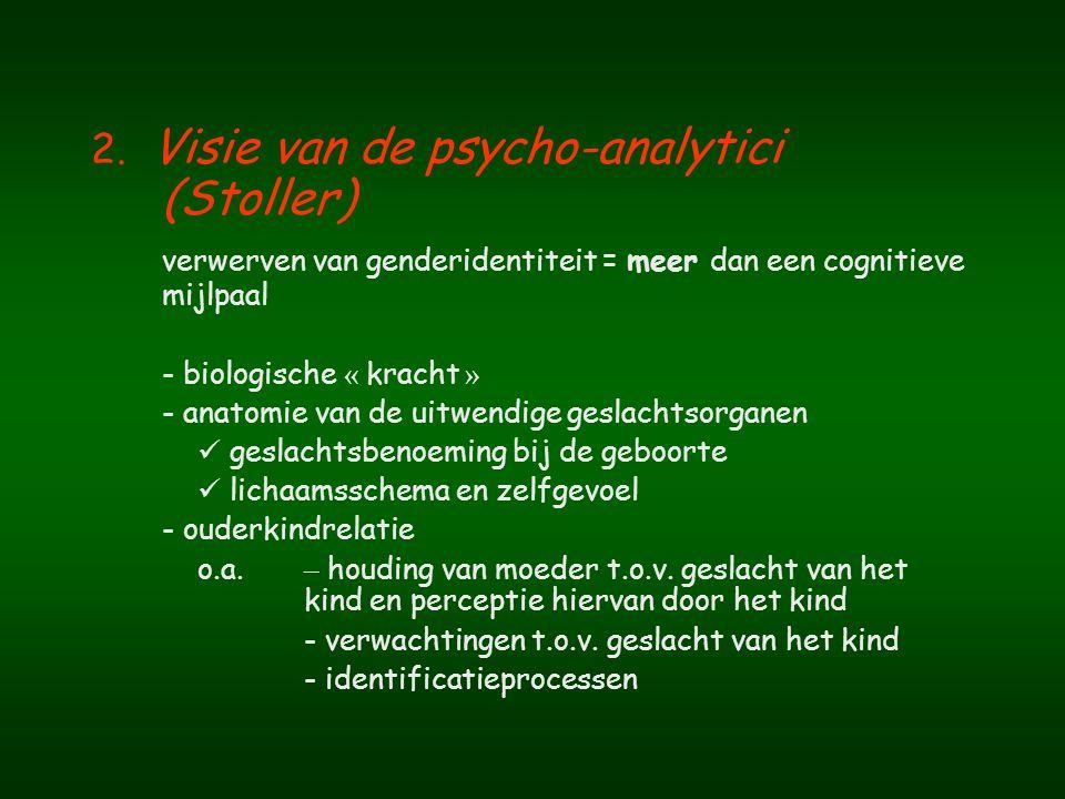 2. Visie van de psycho-analytici (Stoller)