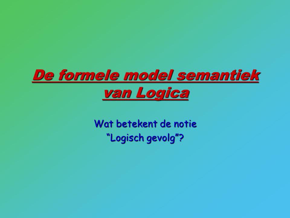 De formele model semantiek van Logica