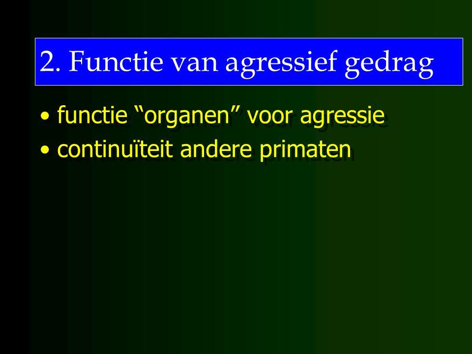 2. Functie van agressief gedrag
