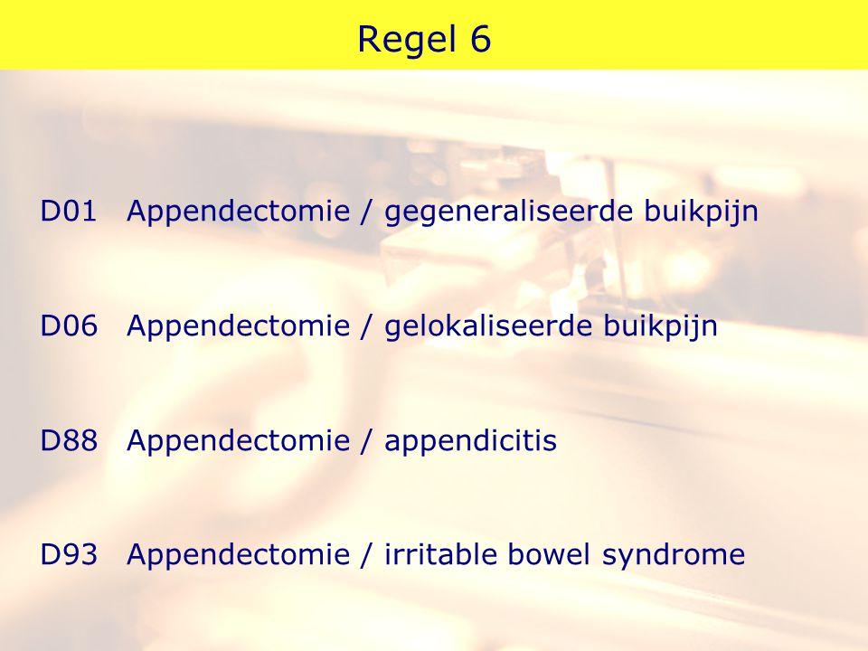 Regel 6 D01 Appendectomie / gegeneraliseerde buikpijn