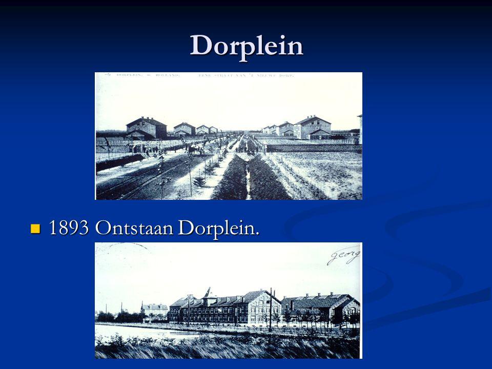 Dorplein 1893 Ontstaan Dorplein.