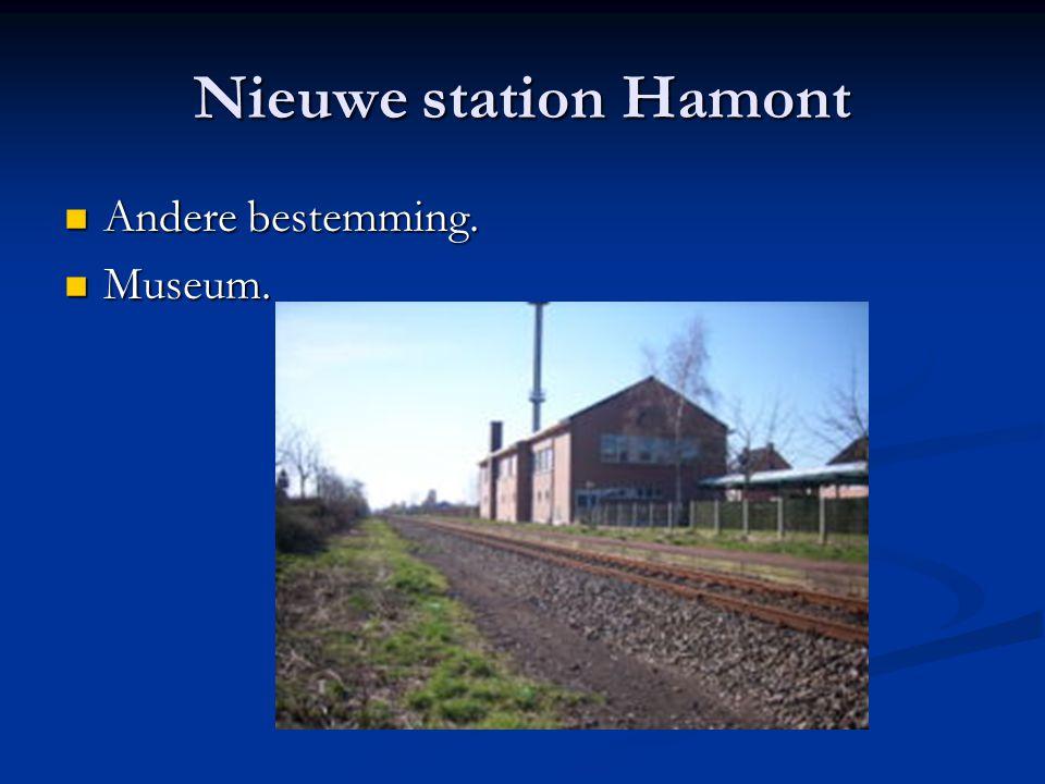 Nieuwe station Hamont Andere bestemming. Museum.