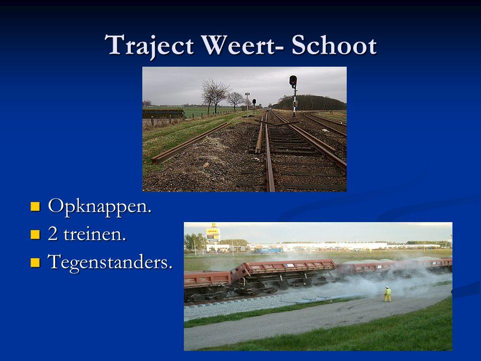 Traject Weert- Schoot Opknappen. 2 treinen. Tegenstanders.