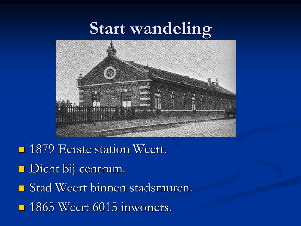 Start wandeling 1879 Eerste station Weert. Dicht bij centrum.
