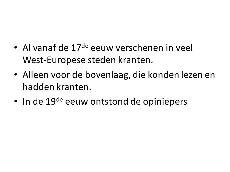 Al vanaf de 17de eeuw verschenen in veel West-Europese steden kranten.