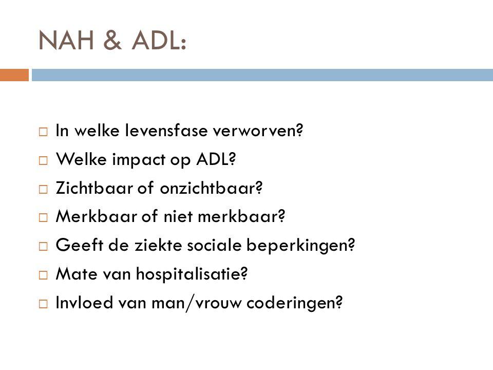 NAH & ADL: In welke levensfase verworven Welke impact op ADL