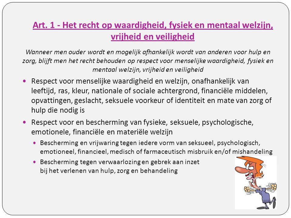 Art. 1 - Het recht op waardigheid, fysiek en mentaal welzijn, vrijheid en veiligheid