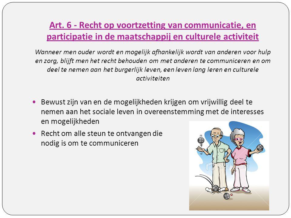 Art. 6 - Recht op voortzetting van communicatie, en participatie in de maatschappij en culturele activiteit