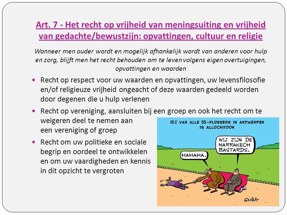 Art. 7 - Het recht op vrijheid van meningsuiting en vrijheid van gedachte/bewustzijn: opvattingen, cultuur en religie