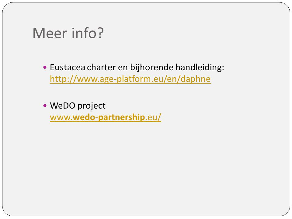 Meer info Eustacea charter en bijhorende handleiding: http://www.age-platform.eu/en/daphne.