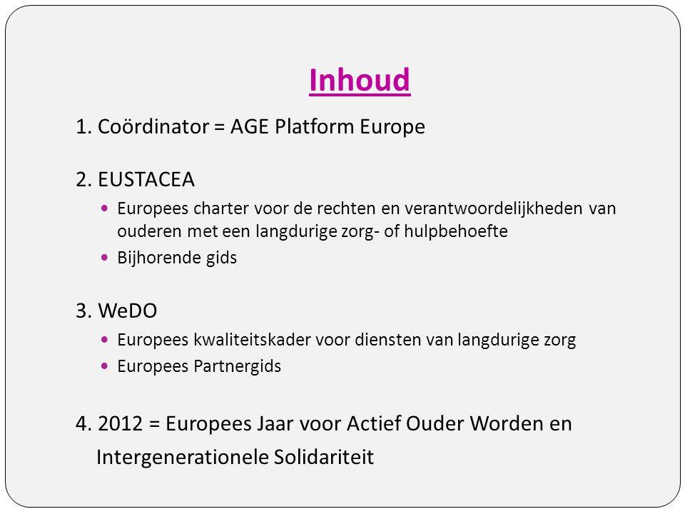 Inhoud 1. Coördinator = AGE Platform Europe 2. EUSTACEA 3. WeDO