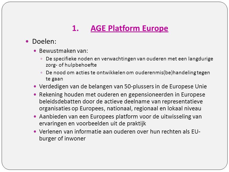 AGE Platform Europe Doelen: Bewustmaken van: