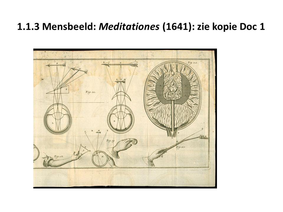 1.1.3 Mensbeeld: Meditationes (1641): zie kopie Doc 1