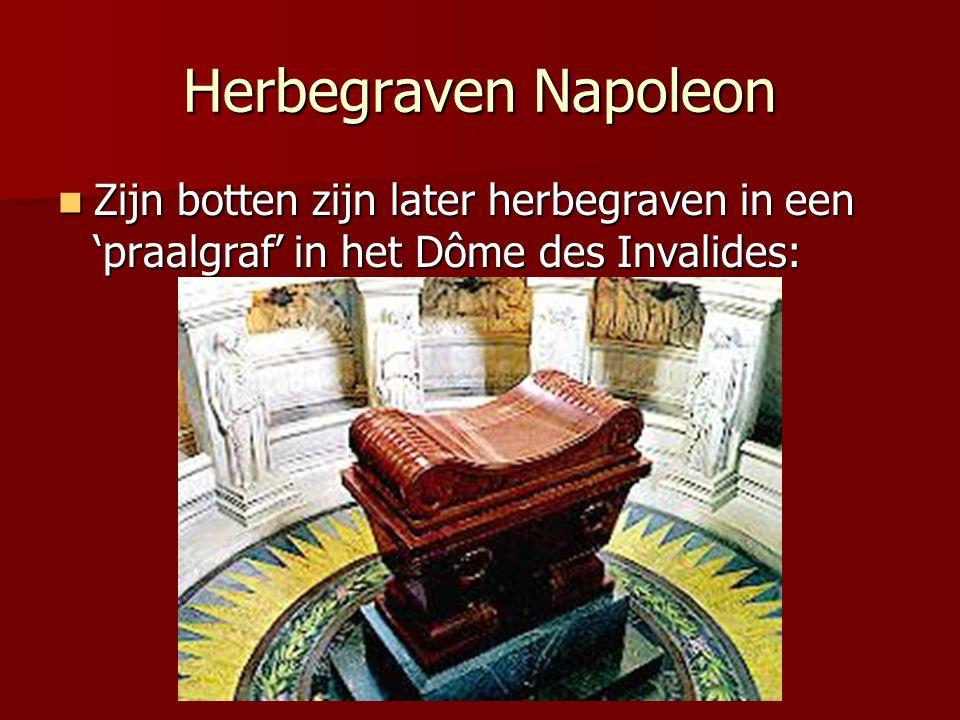 Herbegraven Napoleon Zijn botten zijn later herbegraven in een 'praalgraf' in het Dôme des Invalides: