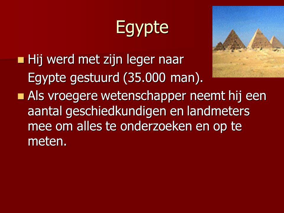 Egypte Hij werd met zijn leger naar Egypte gestuurd (35.000 man).
