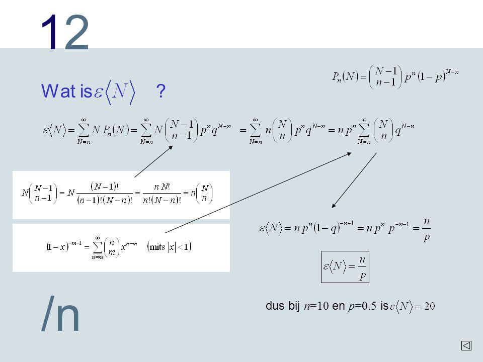 Wat is dus bij n=10 en p=0.5 is