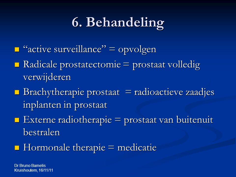 6. Behandeling active surveillance = opvolgen