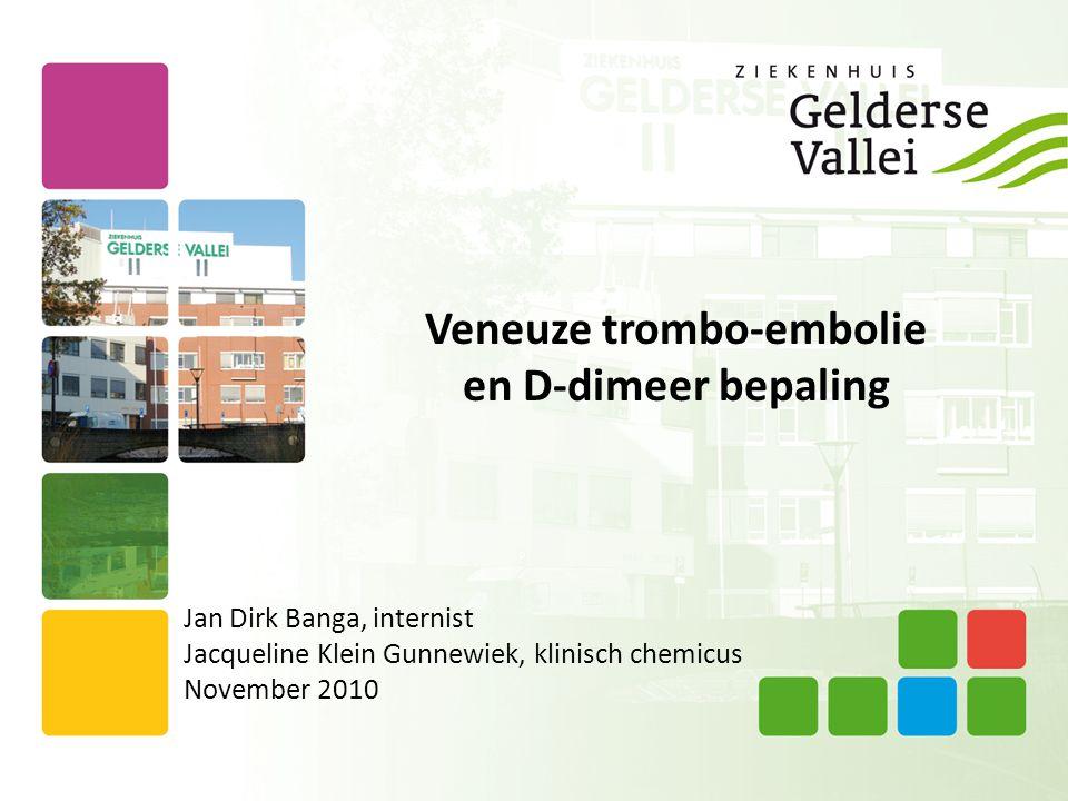 Veneuze trombo-embolie en D-dimeer bepaling