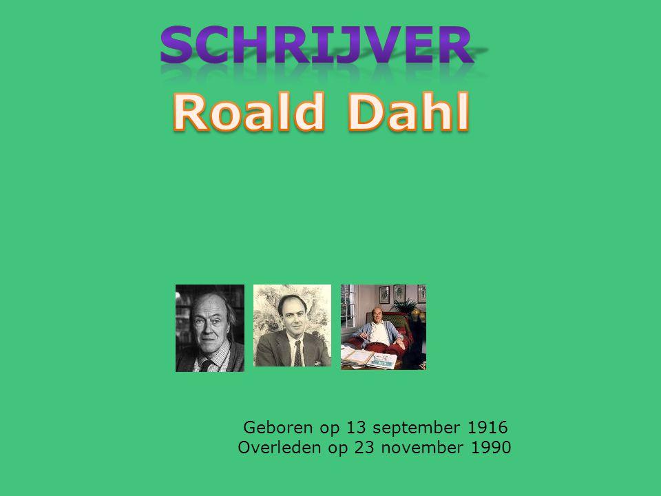 Schrijver Roald Dahl Geboren op 13 september 1916