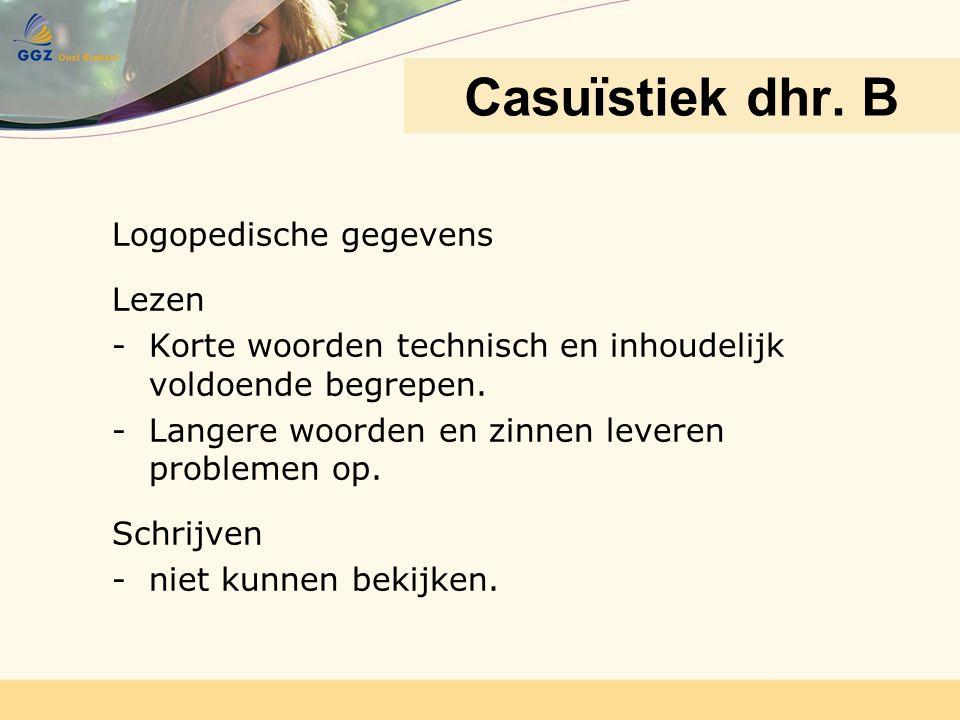Casuïstiek dhr. B Logopedische gegevens Lezen
