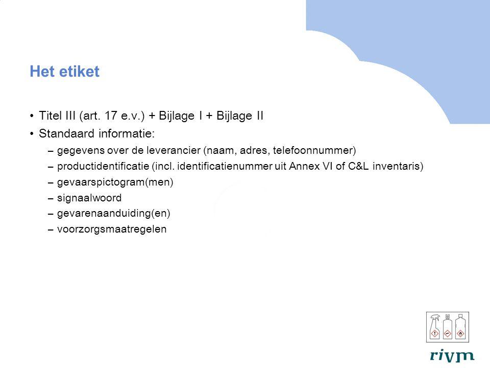 Het etiket Titel III (art. 17 e.v.) + Bijlage I + Bijlage II